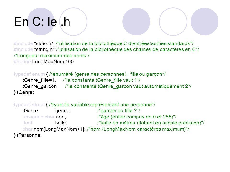 En C: le .h #include stdio.h /*utilisation de la bibliothèque C d'entrées/sorties standards*/