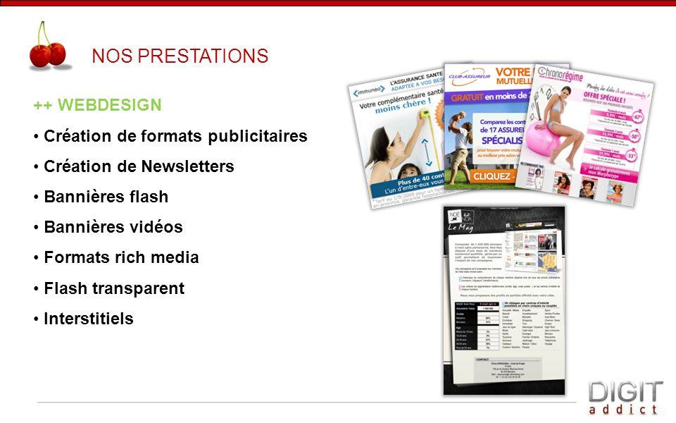 NOS PRESTATIONS ++ WEBDESIGN Création de formats publicitaires