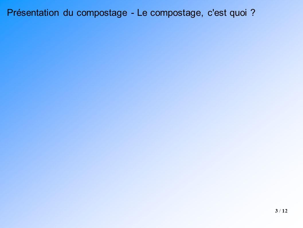 Présentation du compostage - Le compostage, c est quoi