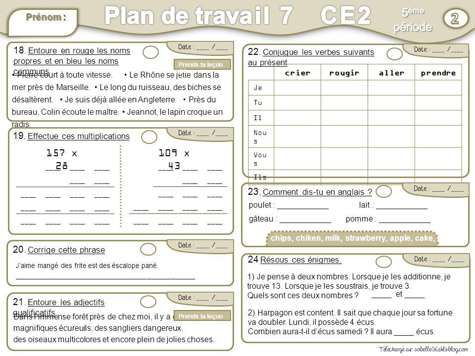 Plan de travail 7 CE2 2 5ème période 157 x 28 109 x 43 Prénom :