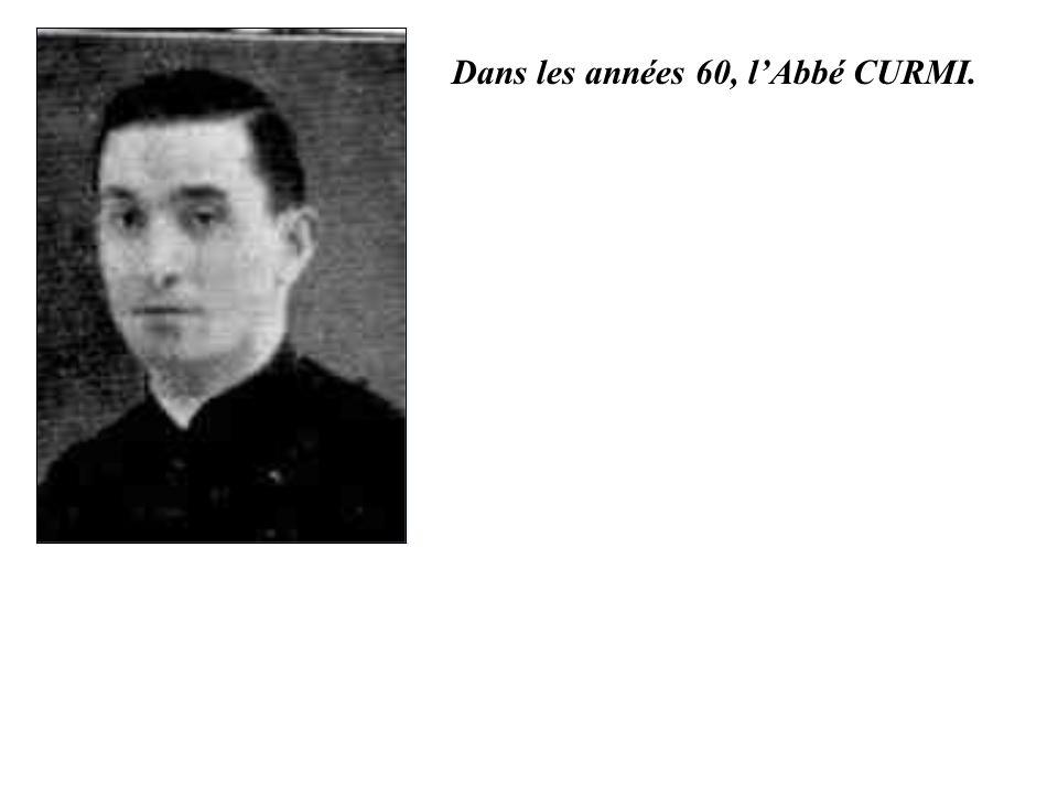 Dans les années 60, l'Abbé CURMI.
