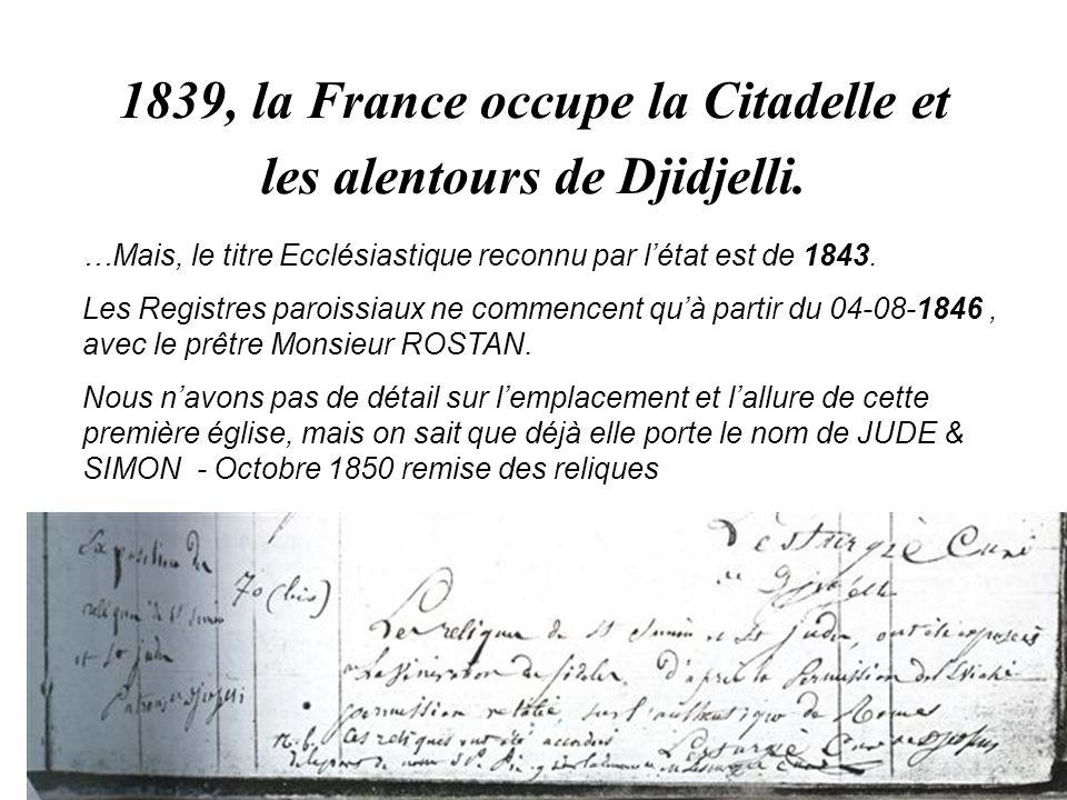 1839, la France occupe la Citadelle et les alentours de Djidjelli.