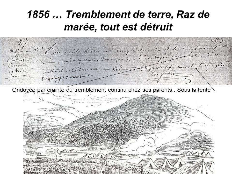 1856 … Tremblement de terre, Raz de marée, tout est détruit