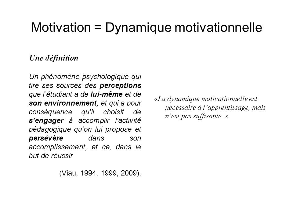 Motivation = Dynamique motivationnelle