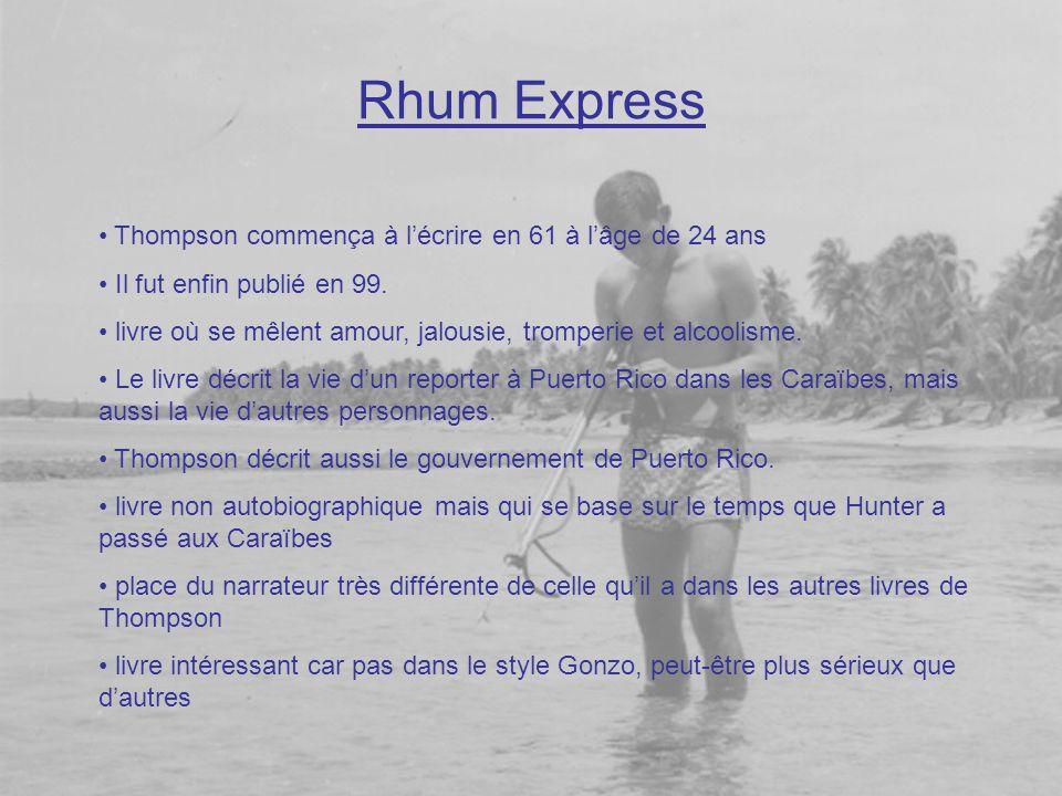 Rhum Express Thompson commença à l'écrire en 61 à l'âge de 24 ans