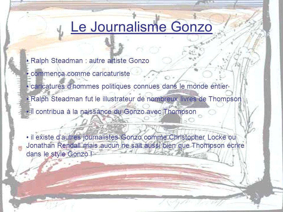 Le Journalisme Gonzo Ralph Steadman : autre artiste Gonzo