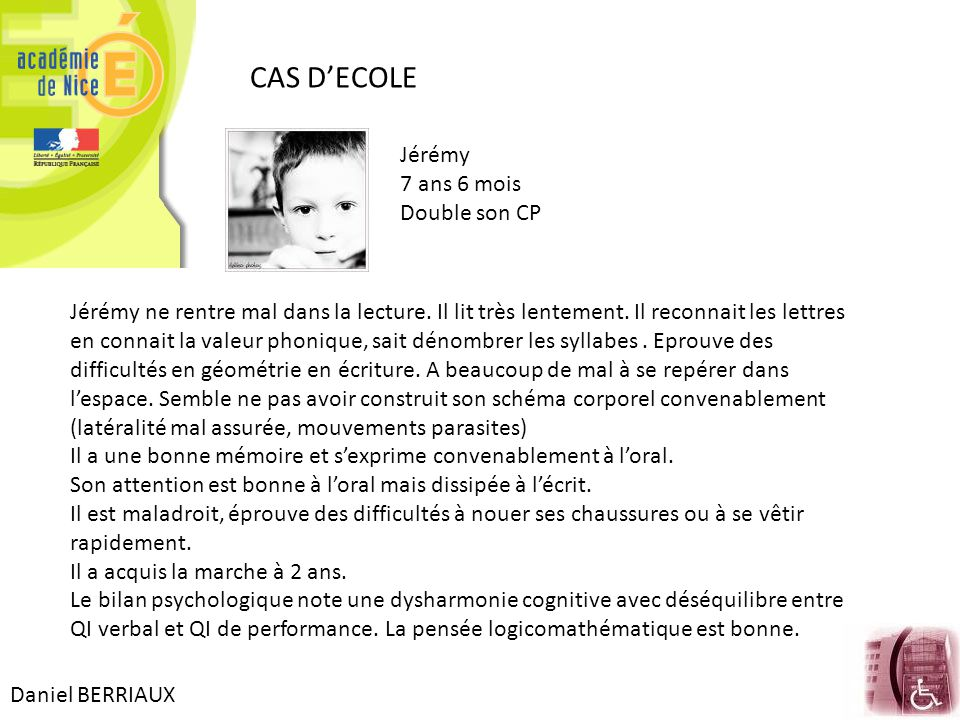 CAS D'ECOLE Jérémy 7 ans 6 mois Double son CP