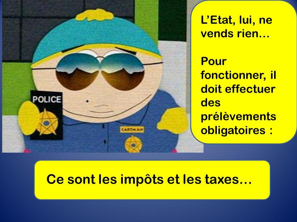 Ce sont les impôts et les taxes…