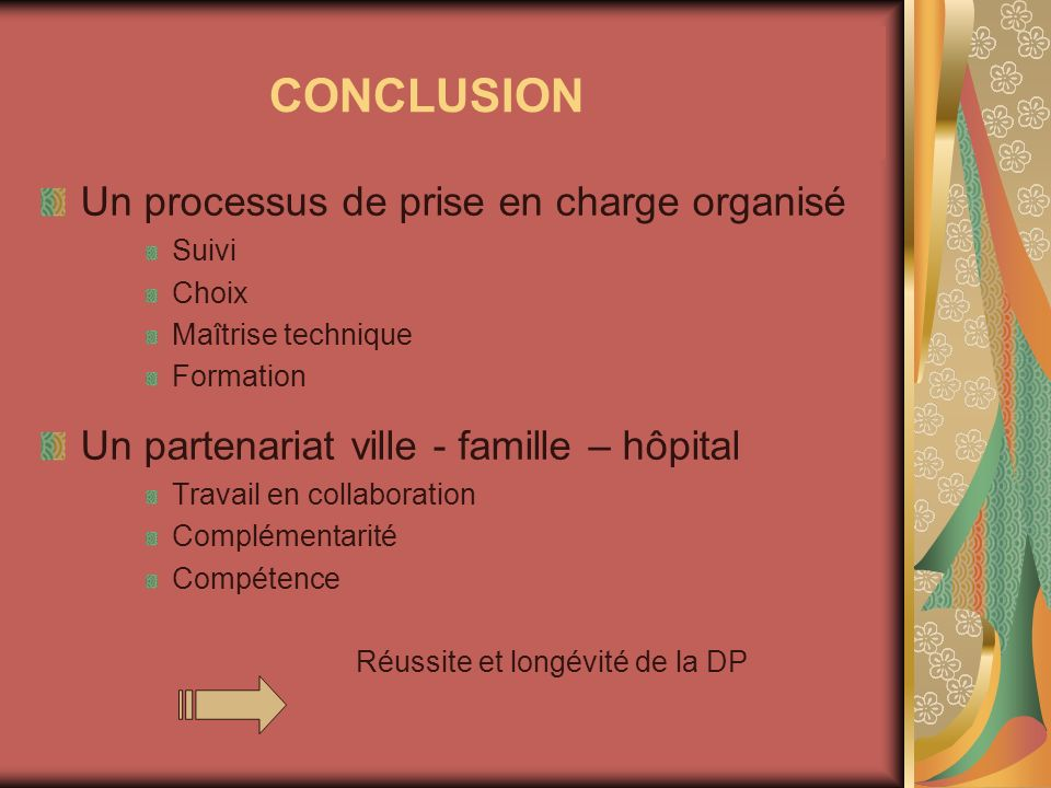 CONCLUSION Un processus de prise en charge organisé