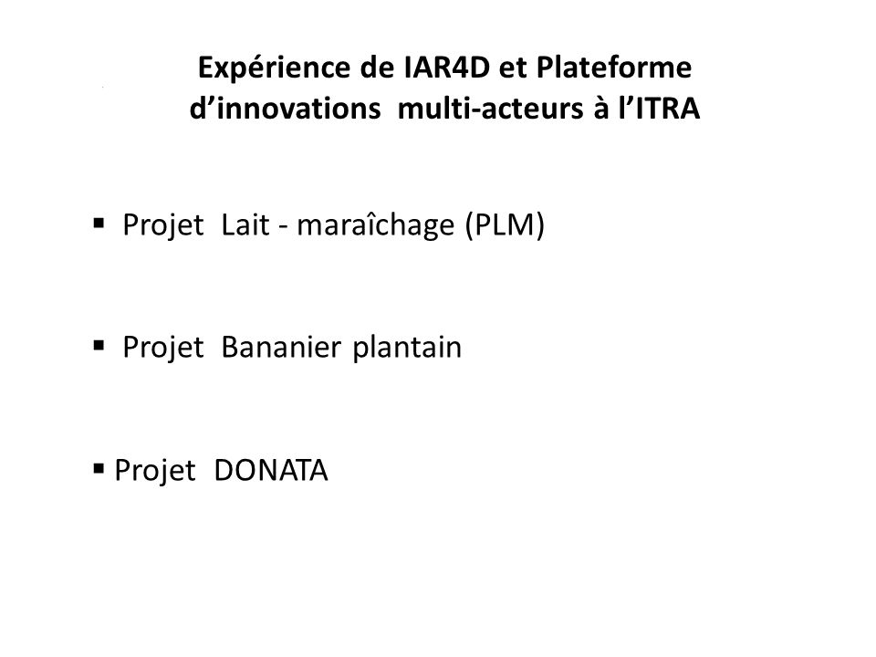 Expérience de IAR4D et Plateforme d'innovations multi-acteurs à l'ITRA