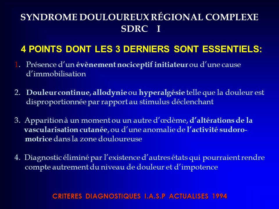 SYNDROME DOULOUREUX RÉGIONAL COMPLEXE SDRC I