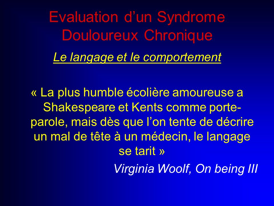 Evaluation d'un Syndrome Douloureux Chronique