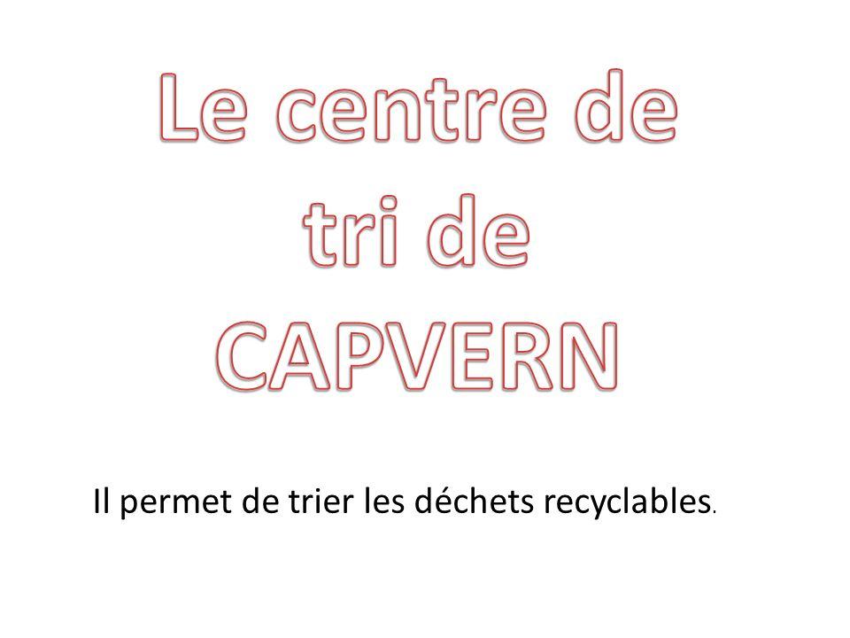 Le centre de tri de CAPVERN