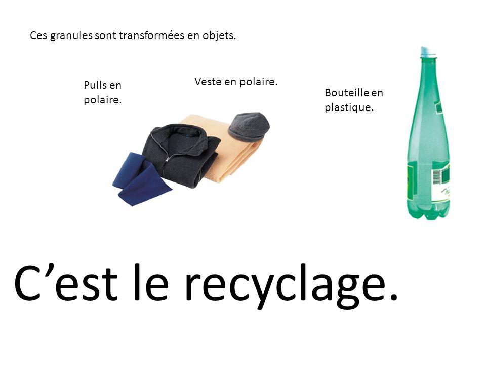C'est le recyclage. Ces granules sont transformées en objets.