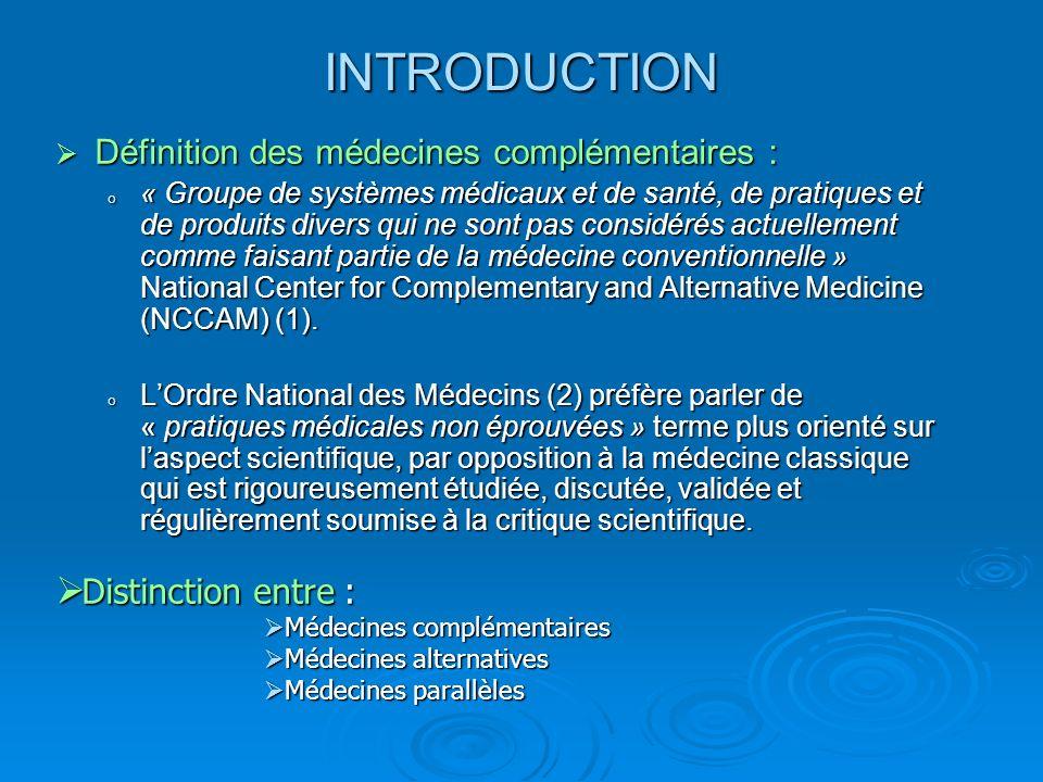 INTRODUCTION Définition des médecines complémentaires :
