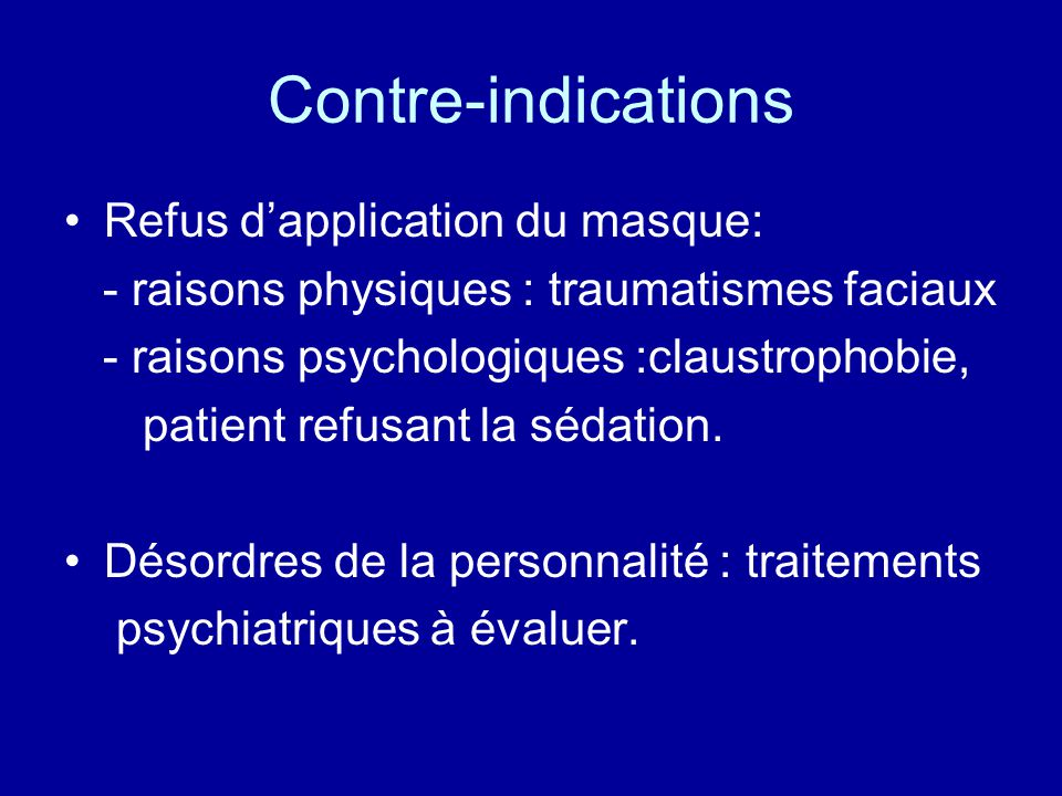 Contre-indications Refus d'application du masque: