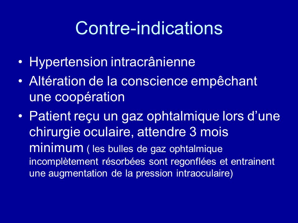 Contre-indications Hypertension intracrânienne