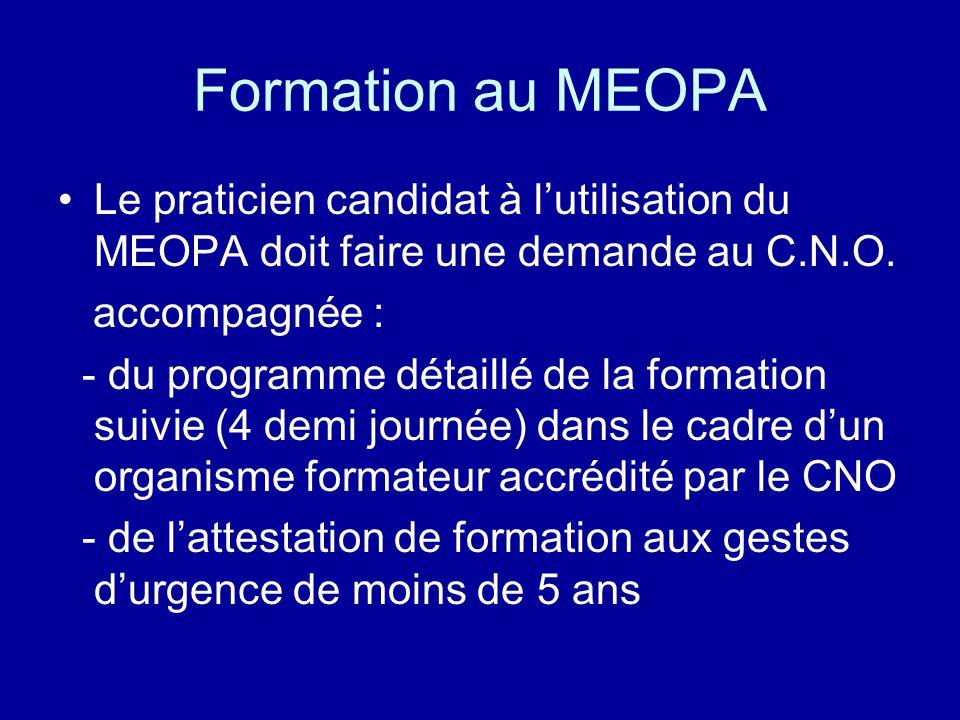 Formation au MEOPA Le praticien candidat à l'utilisation du MEOPA doit faire une demande au C.N.O. accompagnée :
