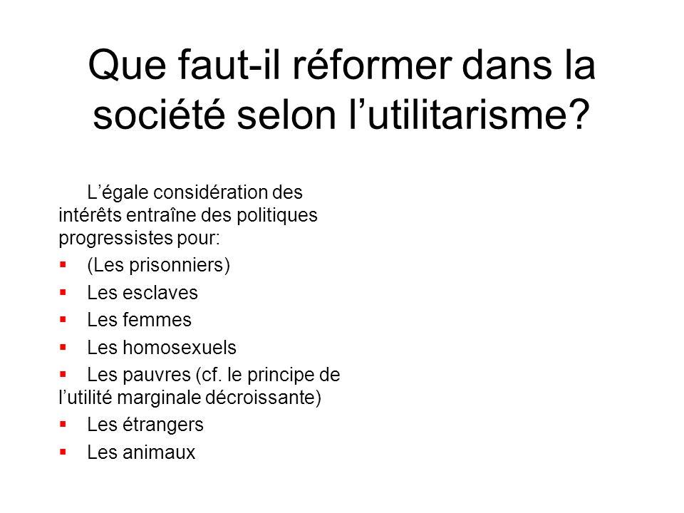 Que faut-il réformer dans la société selon l'utilitarisme