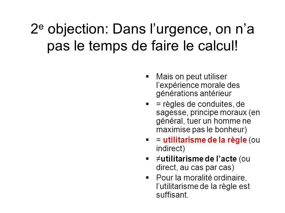 2e objection: Dans l'urgence, on n'a pas le temps de faire le calcul!