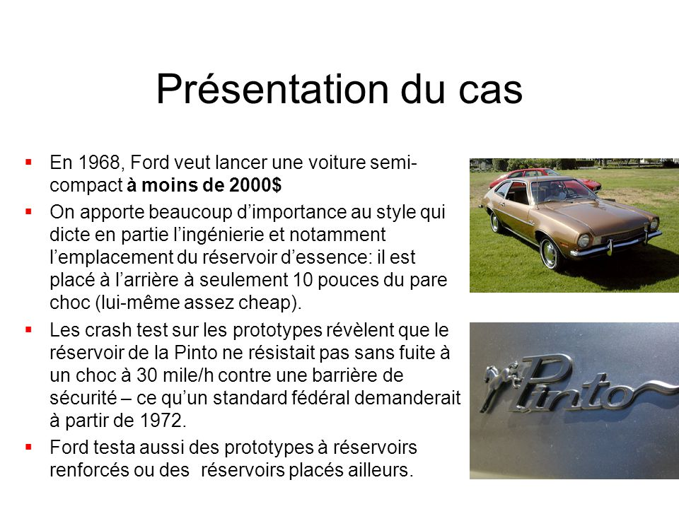 Présentation du cas En 1968, Ford veut lancer une voiture semi-compact à moins de 2000$