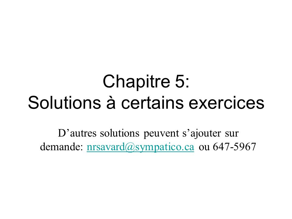 Chapitre 5: Solutions à certains exercices