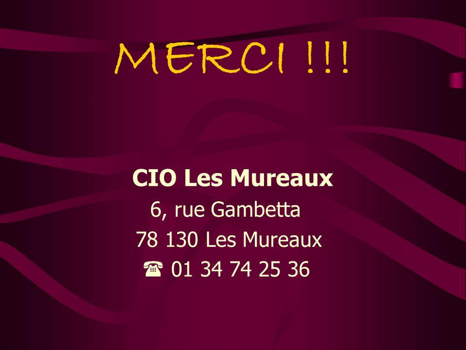 MERCI !!! CIO Les Mureaux 6, rue Gambetta 78 130 Les Mureaux