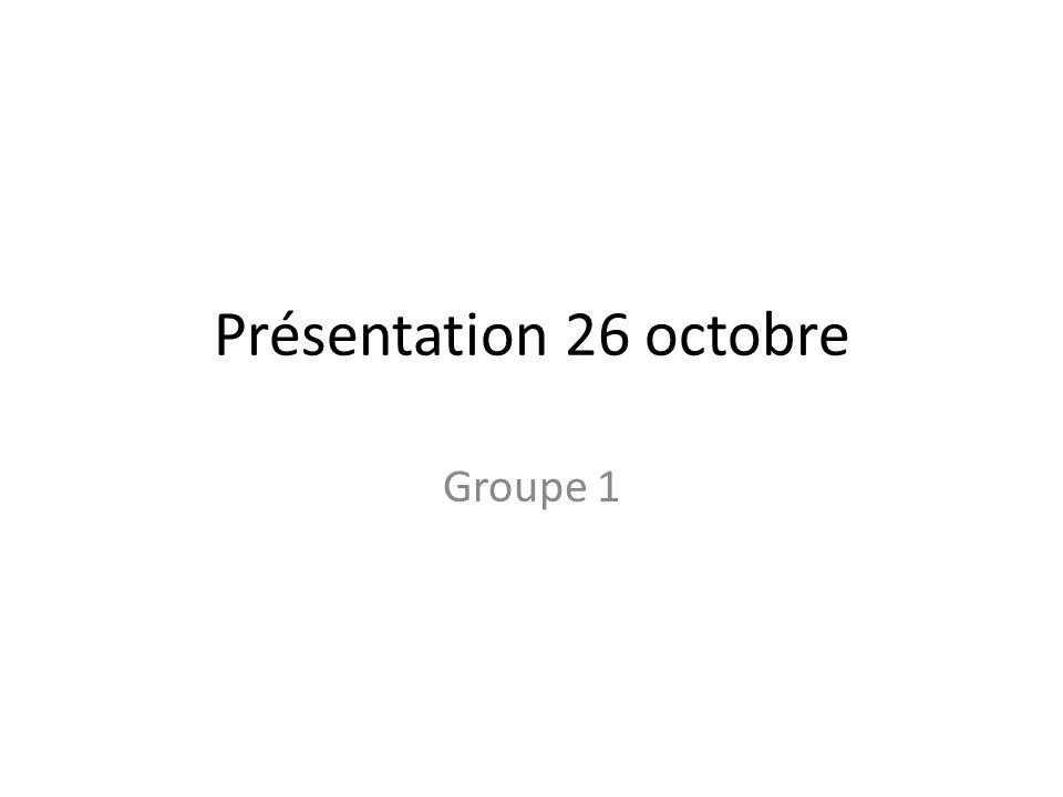 Présentation 26 octobre Groupe 1