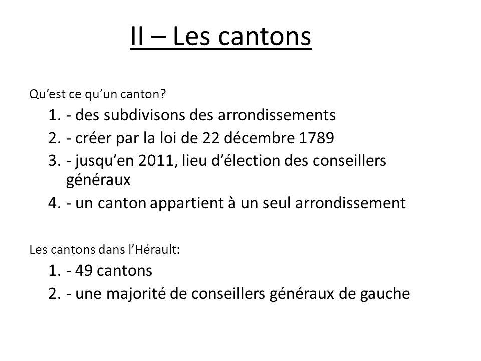II – Les cantons - des subdivisons des arrondissements