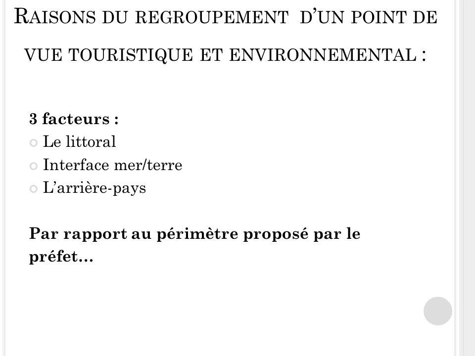 Raisons du regroupement d'un point de vue touristique et environnemental :