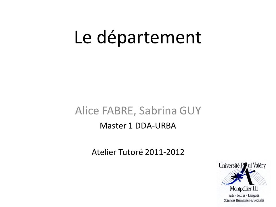 Alice FABRE, Sabrina GUY Master 1 DDA-URBA Atelier Tutoré 2011-2012