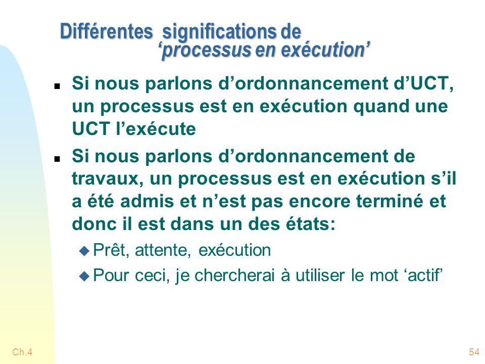 Différentes significations de 'processus en exécution'