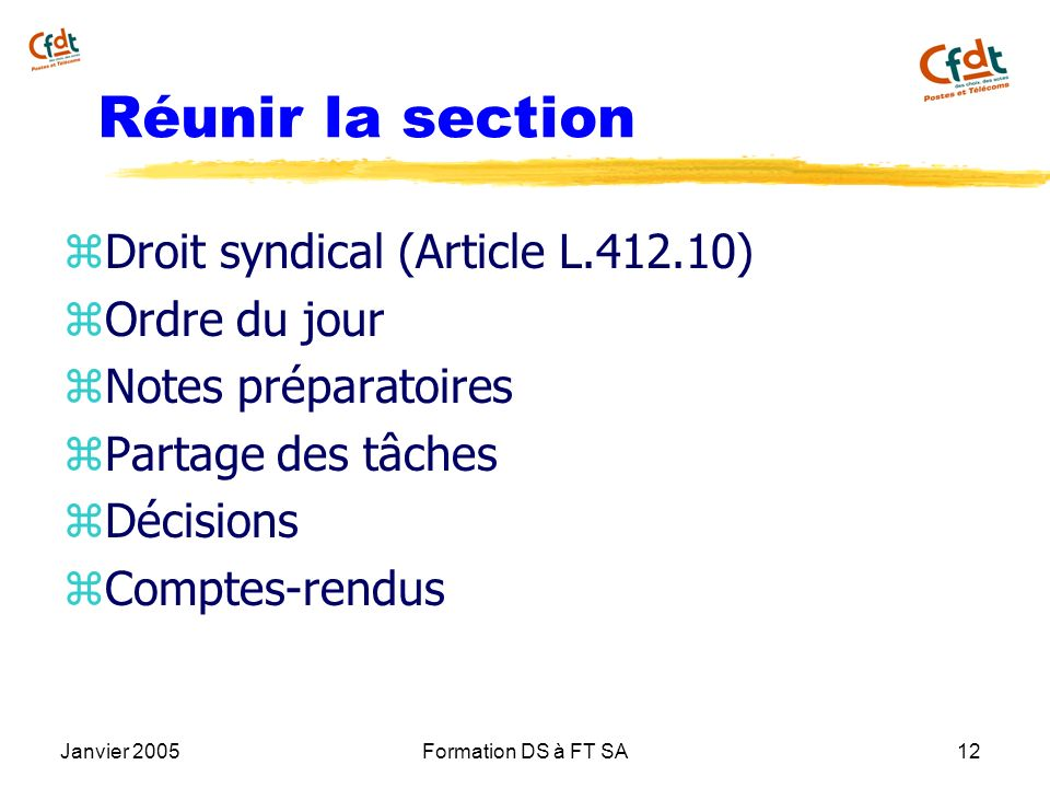Réunir la section Droit syndical (Article L ) Ordre du jour