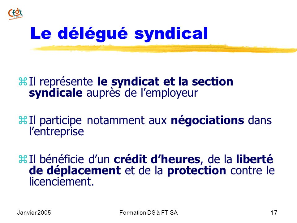 Le délégué syndicalIl représente le syndicat et la section syndicale auprès de l'employeur.