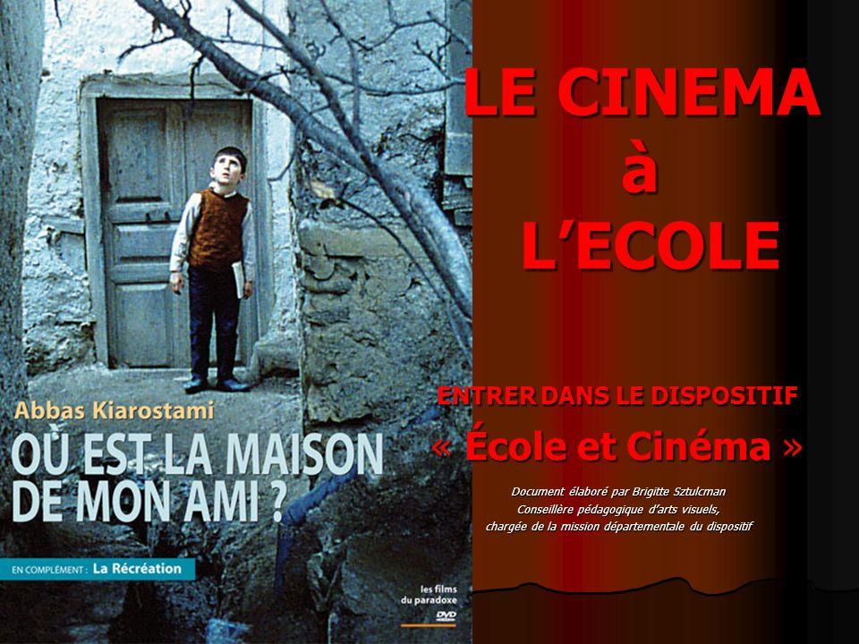 LE CINEMA à L'ECOLE « École et Cinéma » ENTRER DANS LE DISPOSITIF