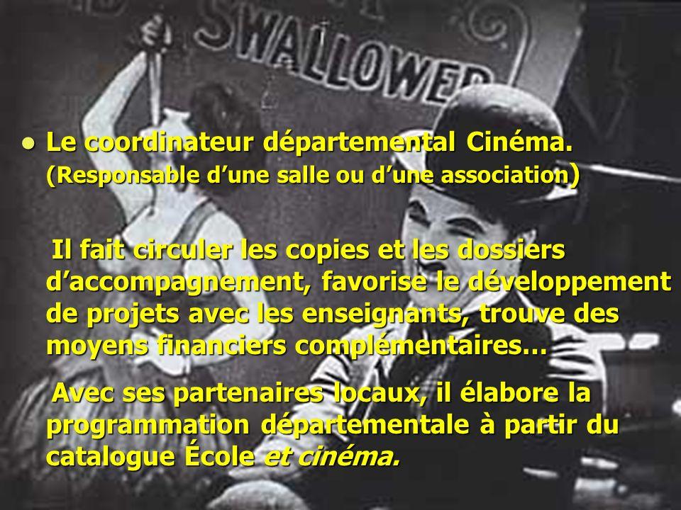 Le coordinateur départemental Cinéma