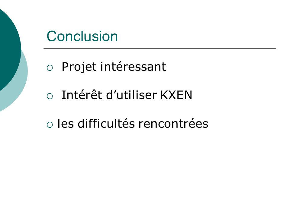 Conclusion Projet intéressant Intérêt d'utiliser KXEN