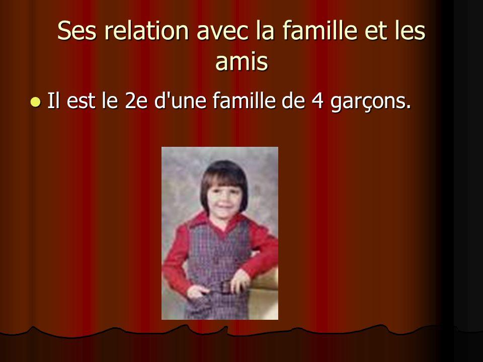 Ses relation avec la famille et les amis