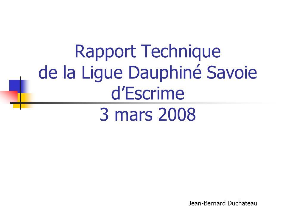 Rapport Technique de la Ligue Dauphiné Savoie d'Escrime 3 mars 2008