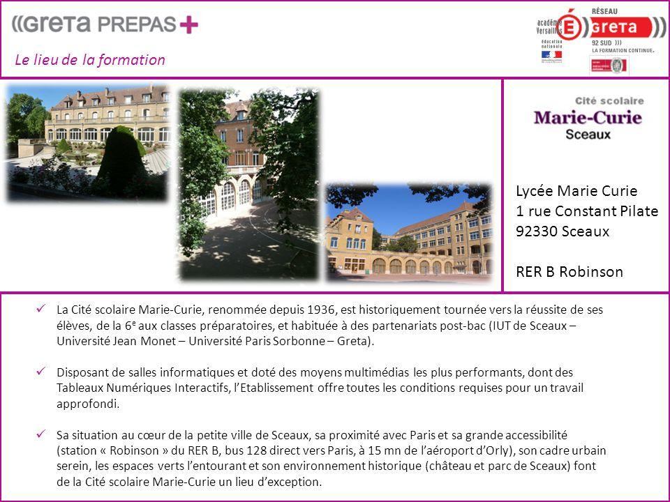Le lieu de la formation Lycée Marie Curie 1 rue Constant Pilate