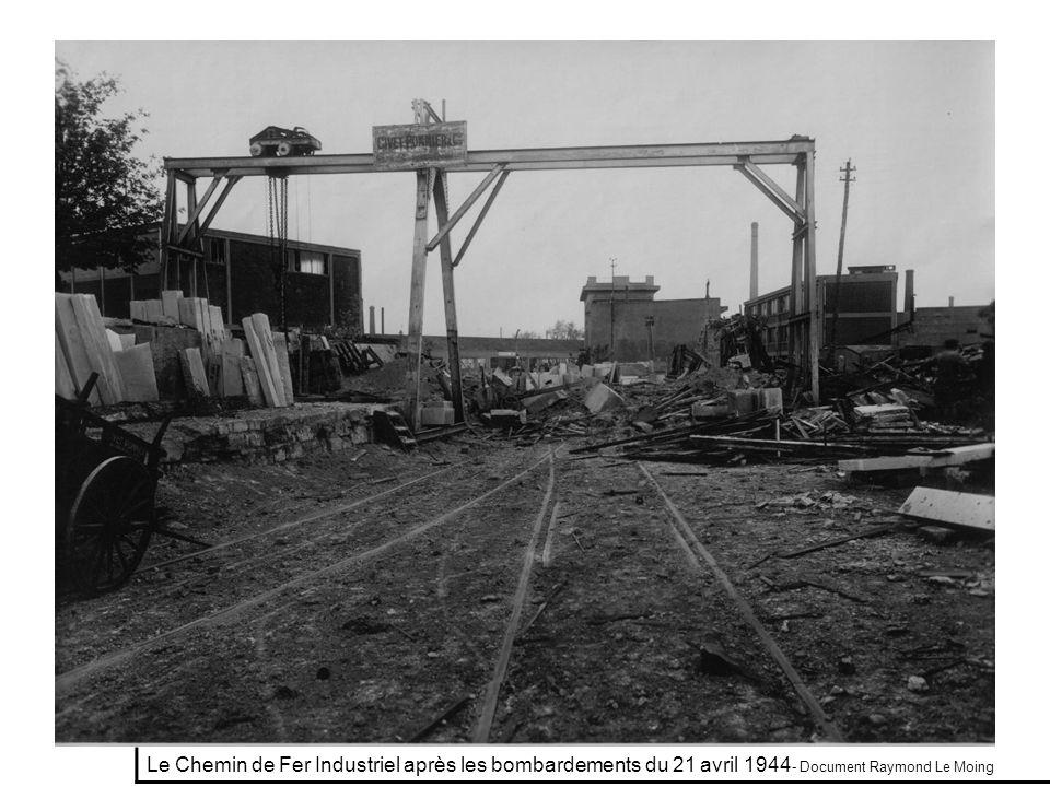 Le Chemin de Fer Industriel après les bombardements du 21 avril 1944- Document Raymond Le Moing
