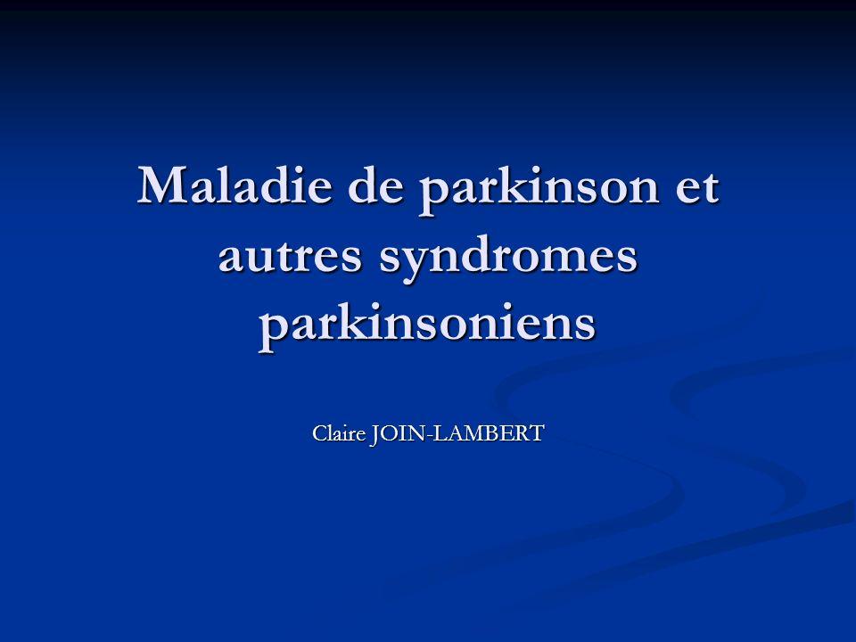 Maladie de parkinson et autres syndromes parkinsoniens