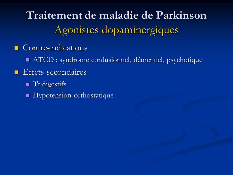 Traitement de maladie de Parkinson Agonistes dopaminergiques
