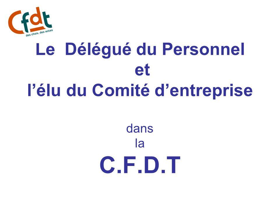 Le Délégué du Personnel et l'élu du Comité d'entreprise dans la C.F.D.T