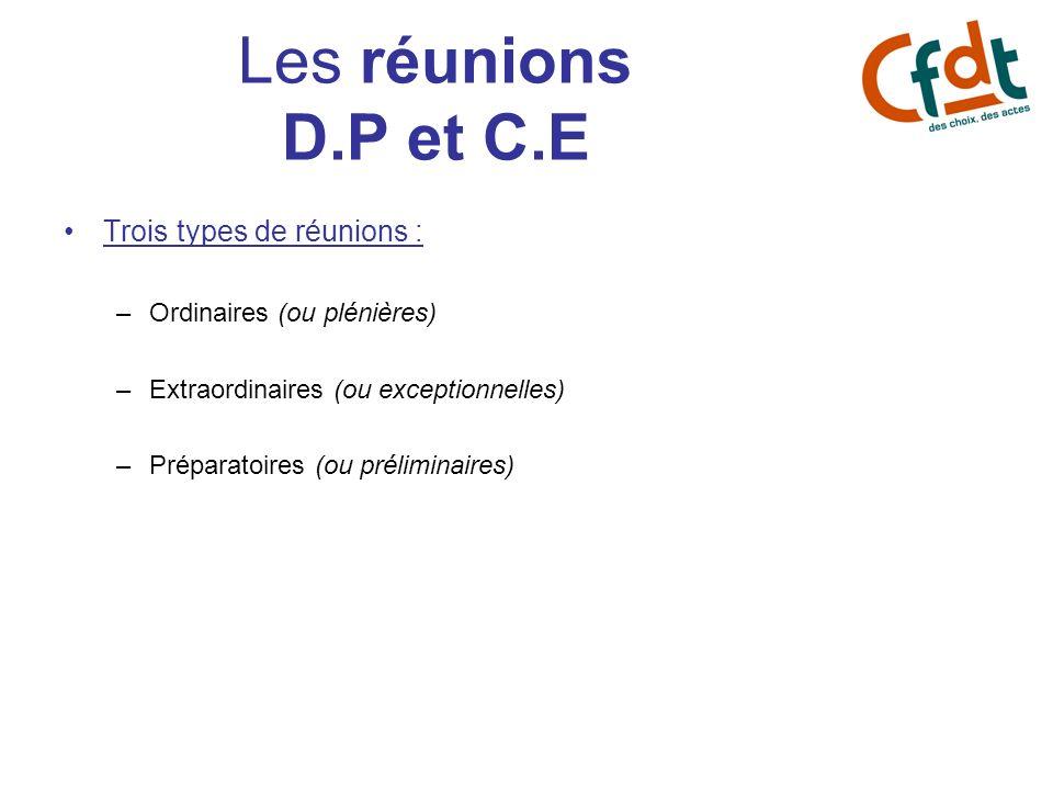 Les réunions D.P et C.E Trois types de réunions :