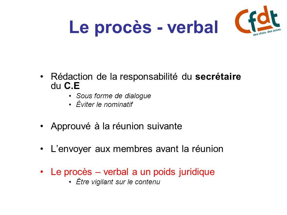 Le procès - verbal Rédaction de la responsabilité du secrétaire du C.E