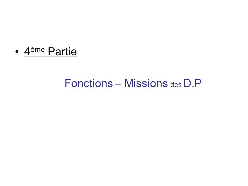 4ème Partie Fonctions – Missions des D.P
