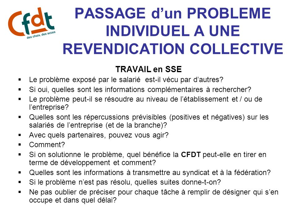 PASSAGE d'un PROBLEME INDIVIDUEL A UNE REVENDICATION COLLECTIVE