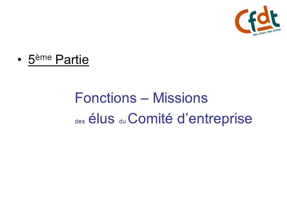 5ème Partie Fonctions – Missions des élus du Comité d'entreprise