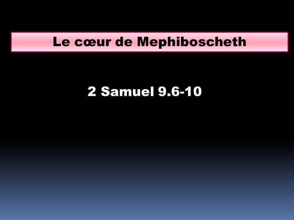 Le cœur de Mephiboscheth